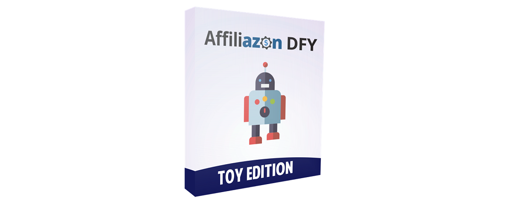 Affiliazon DFY Toy Edition Review - [Done For You] Amazon Affiliate Niche Pack