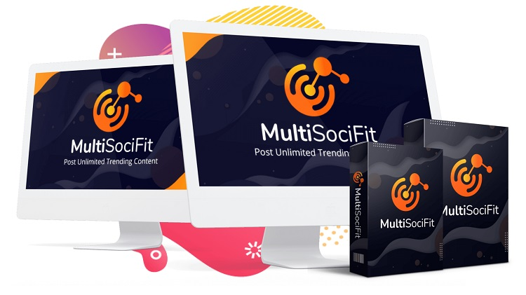 MultiSociFit Review: Next-Gen Traffic Generation App For Low 1-Time Price