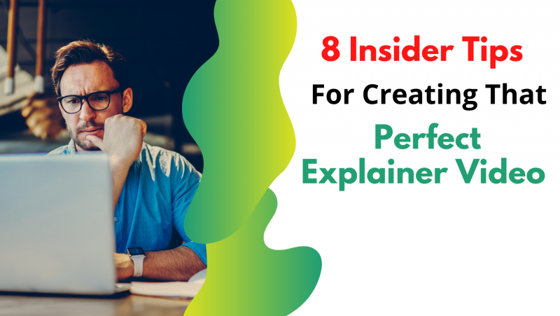 8 Insider Tips for Creating That Perfect Explainer Video