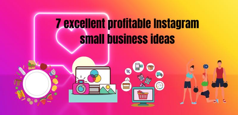 7 Profitable Instagram Small Business Ideas